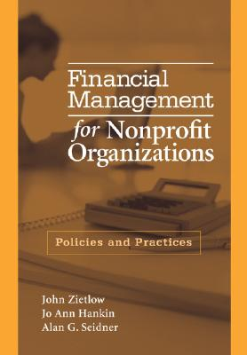 Financial Management for Nonprofit Organizations By Zietlow, John T./ Hankin, Jo Ann/ Seidner, Alan G.