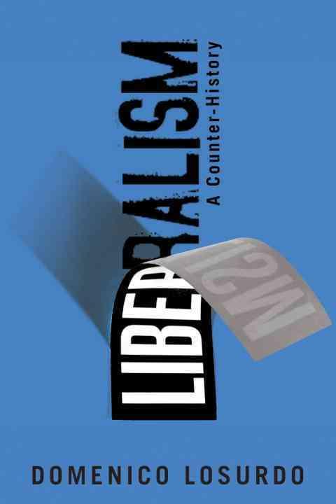 Liberalism By Losurdo, Domenico
